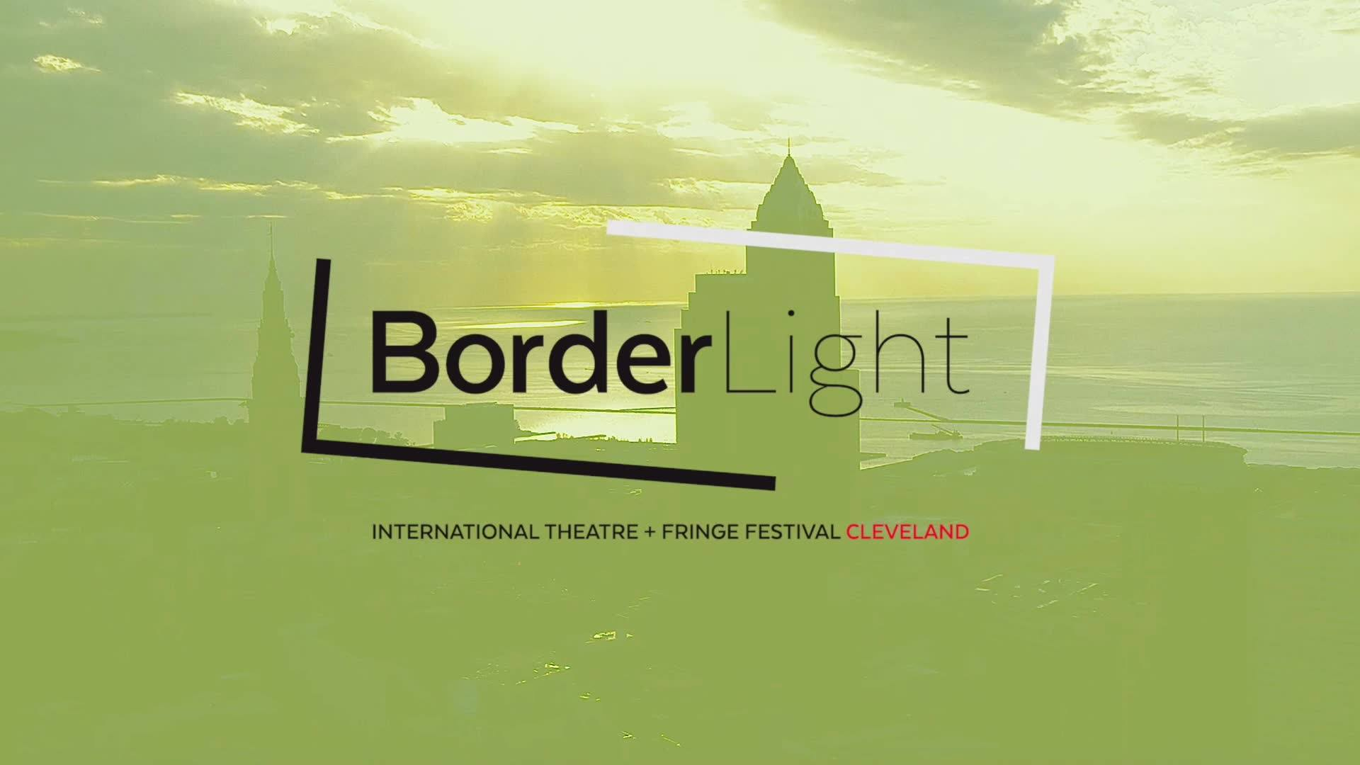 BorderLight International Theatre Festival | Fringe Festival Cleveland